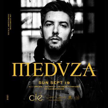 Meduza / Sunday Sept 19th / Clé Summer Sessions:
