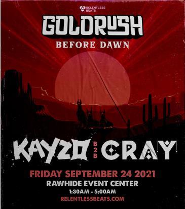 Kayzo B2B Cray   Goldrush Day 1 Afterparty: