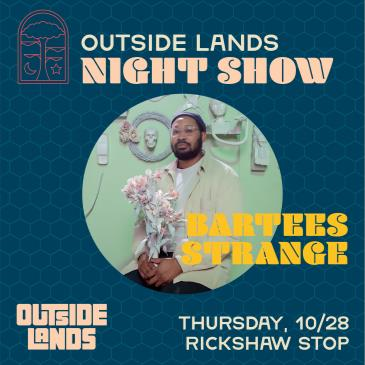 An Outside Lands Night Show with BARTEES STRANGE-img