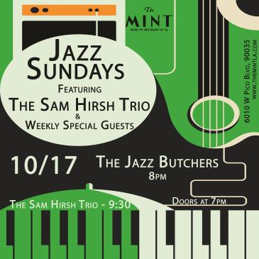 Jazz Sunday w/ The Jazz Butchers and The Sam Hirsh Trio: