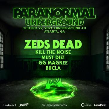 Paranormal ATL: Zeds Dead, Kill The Noise, Must Die! & MORE: