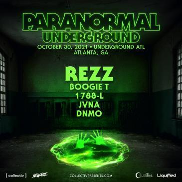 Paranormal ATL: Rezz, Boogie T., 1788-L, JVNA & DNMO: