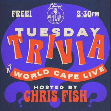 Tuesday Trivia at World Cafe Live Hosted by Chris Fish: