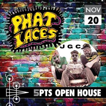 5PTS Open House: Phat Laces w. JGC: