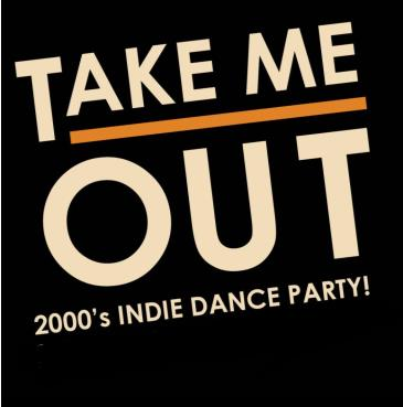 Take Me Out: 2000's Indie Dance Party: