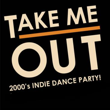 Take Me Out: 2000's Indie Dance Party-img