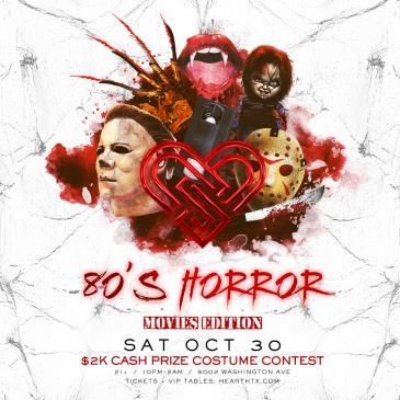 80's Horror / Saturday October 30th / Heart: