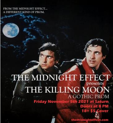 The Midnight Effect presents:The Killing Moon, A Gothic Prom: