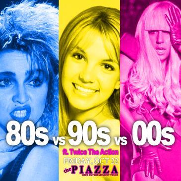 FREE SHOW - 80s vs 90s vs 00s ft. Twice the Action: