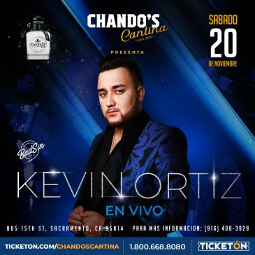 CHANDO'S CANTINA PRESENTA - KEVIN ORTIZ